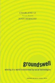 """Groundswell: Winning in a World Transformed by Social Technologies"""